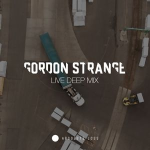 Gordon Strange [LIVE DEEP MIX]