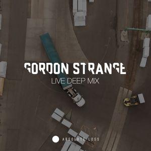 Gordon Strange [LIVE DEEP MIX]