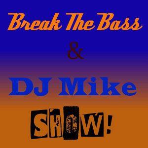 Break The Bass & Dj Mike SHOW 016 (15/08/2013)