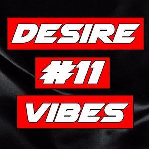Desire Vibes Episode #11