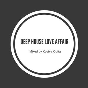 Kostya Outta - Deep House Love Affair