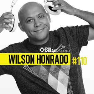 100% DJ - PODCAST - #110 - WILSON HONRADO