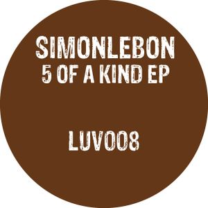 Simonlebon - 5 Of A Kind EP - LUV008 (snippets)