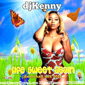 DJ KENNY LIFE SWEET AGAIN DANCEHALL MIX NOV 2016
