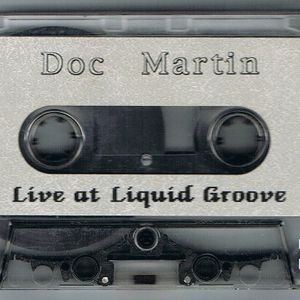 Doc Martin - Live at Liquid Groove Atlanta Side A and B from Original Cassette Release