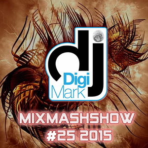 MixMashShow #25, 2015 by DJ DigiMark