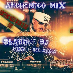 Alchemico Mix - Sladone Dj Mixa e Seleziona 2016 Lento Violento/Dance