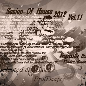 Sesion Of House 2012 Vol.11 - Selected & Mixed by ProfDeejay