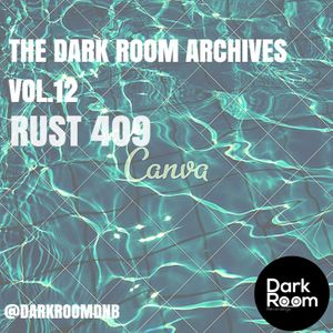 The Dark Room Archives Vol.12 - Rust 409