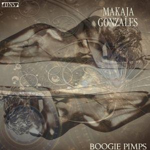 MaKaJa Gonzales - BOOGIE PIMPS