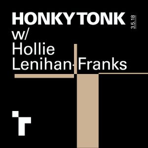 Honky Tonk with Hollie Lenihan-Franks - 3 May 2018