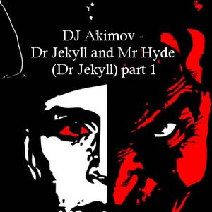 DJ Akimov - Dr Jekyll and Mr Hyde (Dr Jekyll) part 1