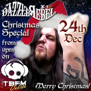 The Dazzle Rebel Show on TBFM Online Radio - 24/12/2013 Christmas Special