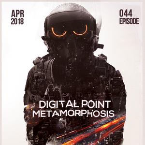 Digital Point - Metamorphosis - Episode 044 [April 2018]