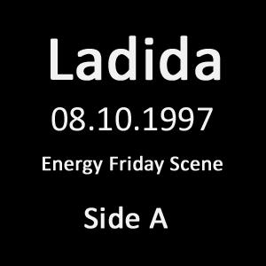 Ladida  -  08.10.1997 Energy Friday Scene - Side A