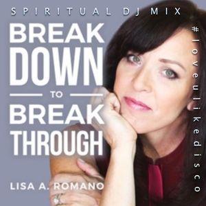 SPIRITUAL DJ MIX - DEEPLY UPLIFTING WISDOM with Lisa A Romano ACoA + Richard Branson #loveulikedisco