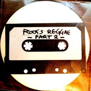 Roots Reggae Mixtape #2