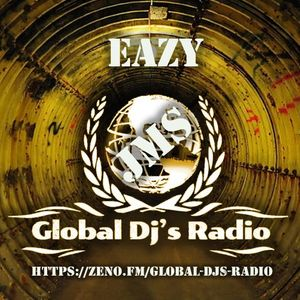 GLOBAL DJs RADIO - Eazy (Broadcast 29th April 2021)