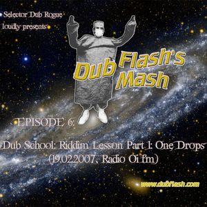 Dub Flash's Mash Episode 6: Dub School: Riddim Lesson Part 1: One Drops