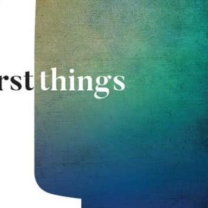 First Things - Audio