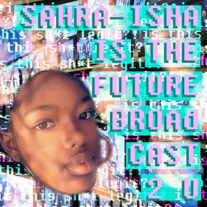 Sahra-Isha is the future broadcast 2 you