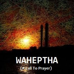 WAHEPTHA (A Call to Prayer) -Digweed Reworked