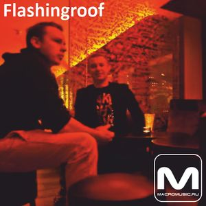 Flashingroof - Special Mix For Macromusic