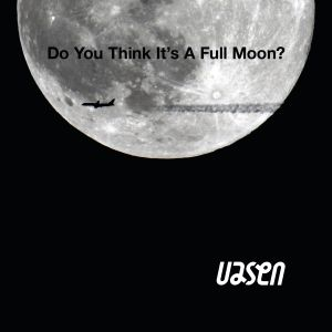 Do You Think It's A Full Moon?