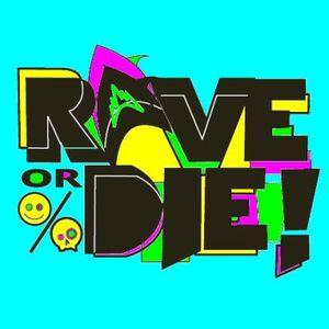 Rave or die live set