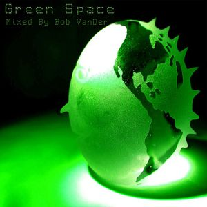Green Space Mixed By Bob VanDer