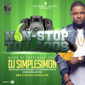 Non - Stop to Lagos - Audio Version by Supremacy Sounds | Mixcloud