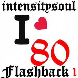 intensitysoul connect - Flashback 80 - 1