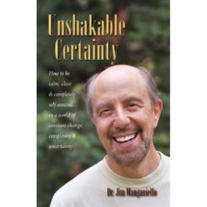 Unshakable Certainty with Dr. Jim Manganiello