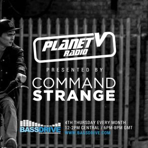 Planet V Radio with Command Strange on Bassdrive - Jan 26th 2017