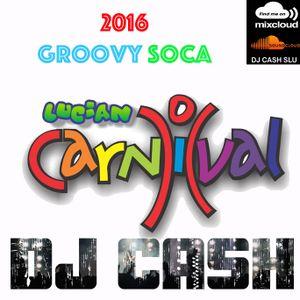 St Lucian 2016 Groovy Soca Podcast