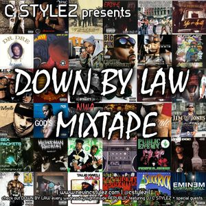 C Stylez - Down By Law Mixtape (Ol' School Hip Hop) (2011)