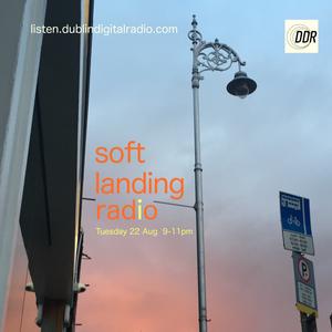 Soft Landing Radio 22 August 2017