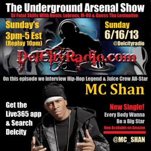 The Underground Arsenal Show 6-16-13 With Special Guest MC Shan