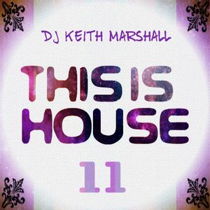DJ Keith Marshall - This Is House 11