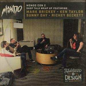 Episode 261 - MondoCon 2 Shop Talk Wrap Up featuring Ken Taylor, Sunny Day & Richey Beckett