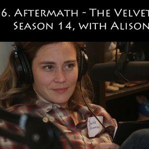 86. Aftermath - The Velvet League Season 14, with Alison Fox