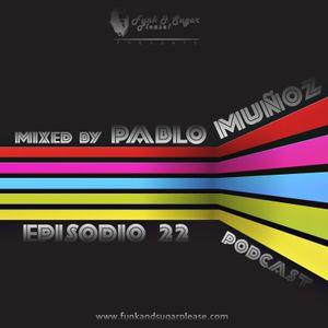 Funk & Sugar, Please! podcast 22 by Pablo Muñoz