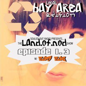 LAND.of.NOD radio show w/Rod Roc [episode 1.3] LOCAL BAY AREA EDITION