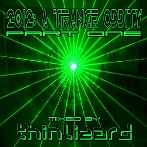 Various Artists - 2012: A Trance Oddity Part 1 (Mixed by thinlizard)