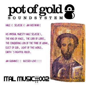 "POT OF GOLD SOUNDSYSTEM ""ITAL MUSIC#002"""