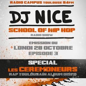 DJ NICE - SCHOOL OF HIP HOP RADIO SHOW - Special LES CEREMONEURS - 28 10 2013