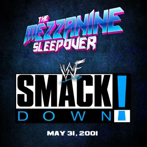 Episode 139: WWF SmackDown! (May 31, 2001)