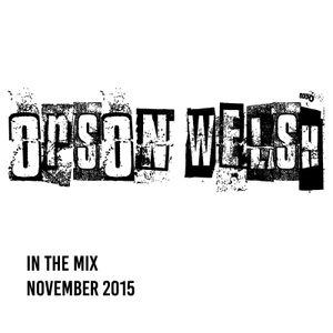 Orson Welsh LIve DJ Mix November 2015