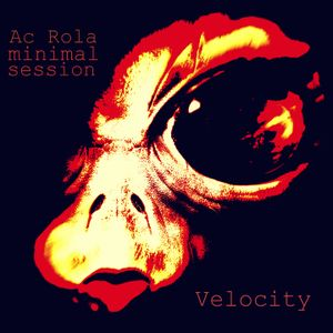 [Velocity] minimal session mixed by Ac Rola ...ENJOY IT