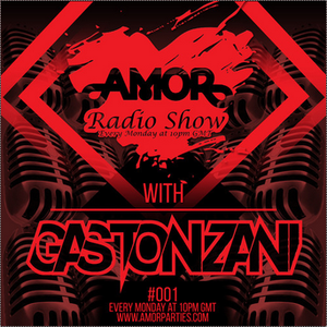 Amor Radio Show with Gaston Zani #001 www.amorparties.com